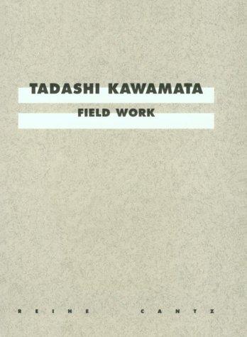 9783893223480: Tadashi Kawamata: Field Work (Reihe Cantz)