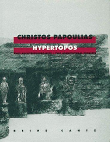 Christos Papoulias: Hypertopos, Zwei Architekturprojekte / Two: David, Catherine; Frampton,