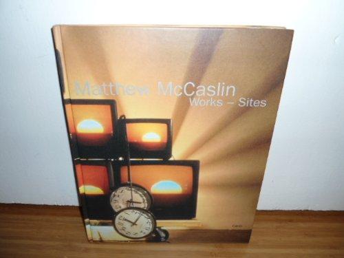 Works - Sites Katalog der Installationen: McCaslin, Matthew: