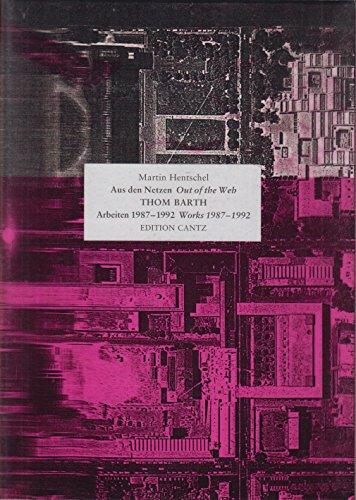 Thom Barth: Aus den Netzen : Arbeiten, 1987-1992 = out of the web : works, 1987-1992 (German Edition) (9783893225224) by Martin Hentschel