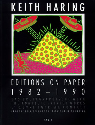 9783893225552: Keith Haring Editions on Paper, 1982-1990: Das Druckgraphische Werk/the Complete Printed Works/L'Oeuvre Imprime Complet