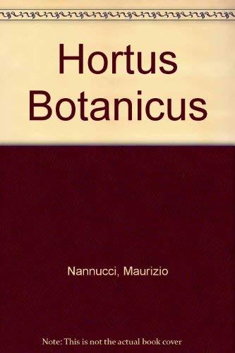 Hortus Botanicus. Übersetzung Michael Scuffil.: Nannucci, Maurizio.