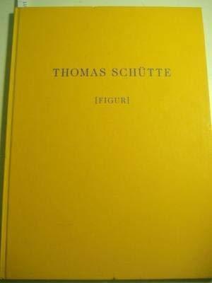 9783893226535: Thomas Schutte Figur/Allemand