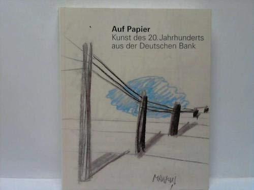 9783893227051: Auf Papier: Kunst des 20. Jahrhunderts aus der Deutschen Bank (German Edition)