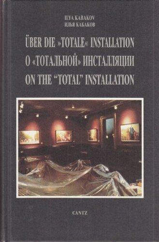 "Uber Die ""Totale"" Installation/on the ""Total"" Installation: Kabakov, Ilya"