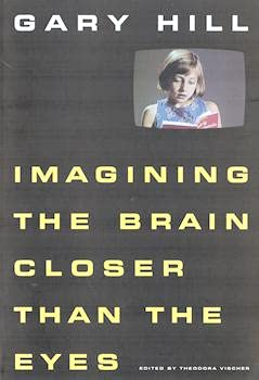 Gary Hill: Imagining the Brain Closer Than: etc., Belting, Hans