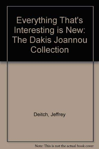 9783893228171: Everything That's Interesting Is New: The Dakis Joannou Collection