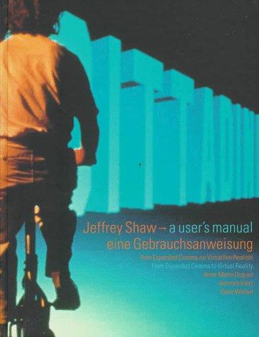 Jeffrey Shaw: A Users Manual: Jeffrey Shaw