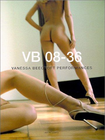VB 08-36 : Vanessa Beecroft performances: Beecroft, Vanessa. Hickey, Dave