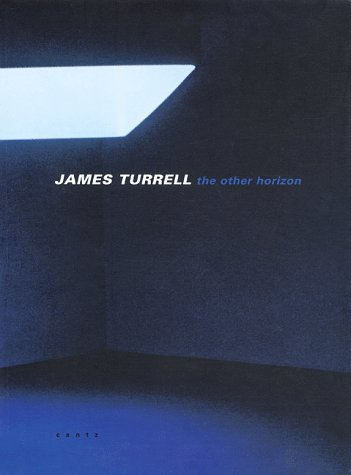 James Turrell: The Other Horizon: Turrell, James; Peter