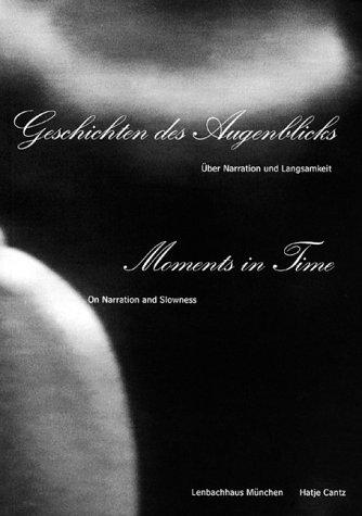 Moments in Time: On Narration and Slowness: Netta, Irene, Gaensheimer,