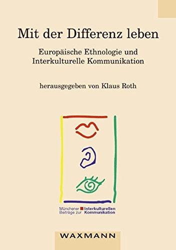 9783893254255: Mit der Differenz leben: Europäische Ethnologie und Interkulturelle Kommunikation