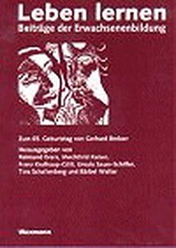 9783893257546: Leben Lernen: Beitr�ge der Erwachsenenbildung Zum 65. Geburtstag von Gerhard Breloer
