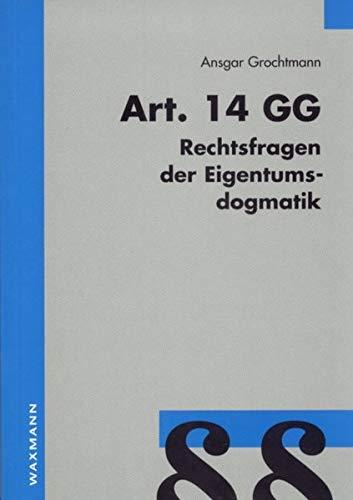 9783893259892: Art. 14 GG - Rechtsfragen der Eigentumsdogmatik