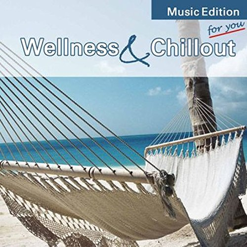 9783893267309: Wellness & Chillout for you. CD: MusicEdition