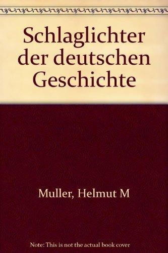 Schlaglichter der deutschen Geschichte: M ller, Helmut