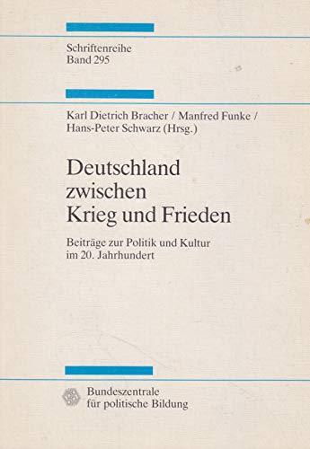 Deutschland zwischen Krieg und Frieden. Beiträge zur: Bracher, Karl-Dietrich; Funke,