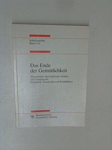 9783893311583: Das Ende der Gemutlichkeit: Theoretische und praktische Ansatze zum Umgang mit Vorurteilen und Feindbildern (Arbeitshilfen fur die politische Bildung) (German Edition)