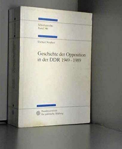 GESCHICHTE DER OPPOSITION IN DER DDR 1949-1989.: Neubert, Ehrhart.