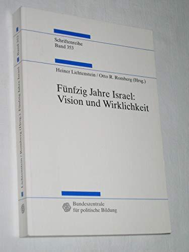 Fünfzig Jahre Israel: Vision und Wirklichkeit (Schriftenreihe Band 353) - Lichtenstein / Otto Romberg, Heiner
