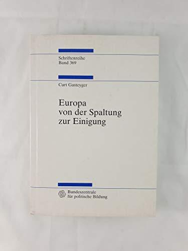9783893314256: Europa von der Spaltung zur Einigung. Darstellung und Dokumentation 1945 - 2000. Vollständig überarbeitete Neuauflage