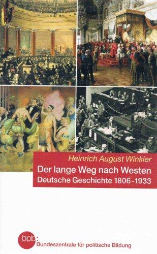 9783893314638: DER LANGE WEG NACH WESTEN Deutsche Geschichte 1806-1933