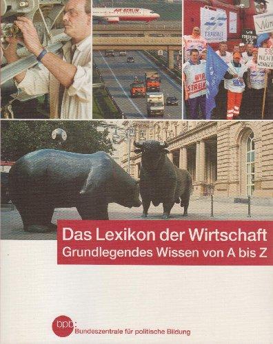 9783893315031 - unbekannt: Das Lexikon der Wirtschaft. Grundlegendes von A bis Z (Schriftenreihe, Band 414) - Buch