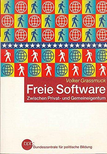 9783893315697: Freie Software: zwischen Privat- und Gemeineigentum (Schriftenreihe)