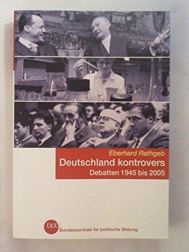 9783893316151: Deutschland kontrovers , Debatten 1945 bis 2005