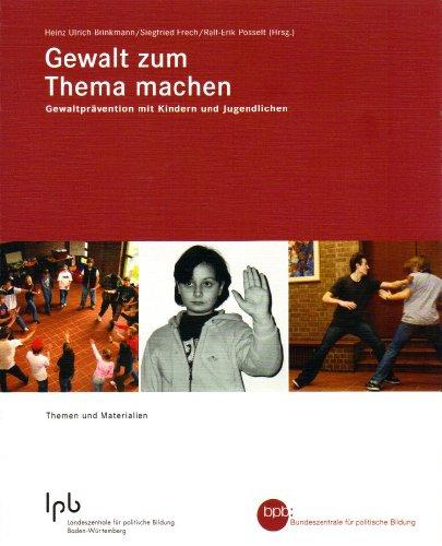 9783893318698: Gewalt zum Thema machen. Gewaltprävention mit Kindern und Jugendlichen. Themen und Materialien .