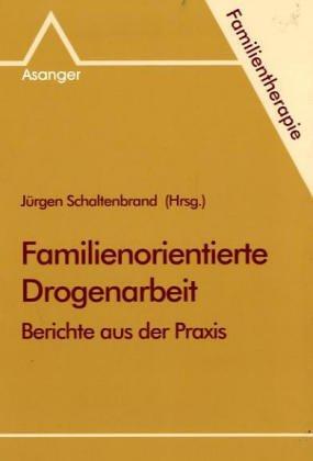 9783893342150: Familienorientierte Drogenarbeit: Berichte aus der Praxis (Familientherapie) (German Edition)