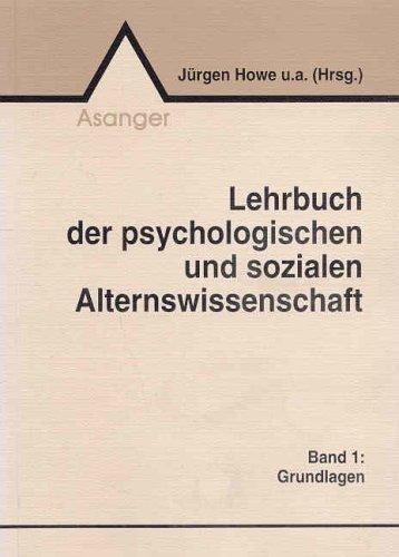 9783893342372: Lehrbuch der psychologischen und sozialen I Alternswissenschaft. Grundlagen