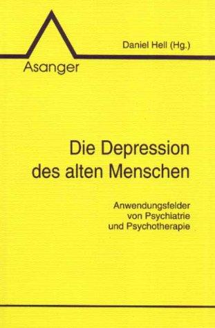 9783893342594: Die Depression des alten Menschen. Anwendungsfelder von Psychiatrie und Psychotherapie