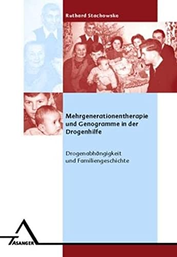 9783893343799: Mehrgenerationentherapie und Genogramme in der Drogenhilfe: Drogenabh�ngigkeit und Familiengeschichte