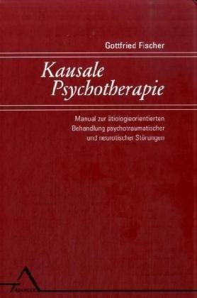 Kausale Psychotherapie: Gottfried Fischer