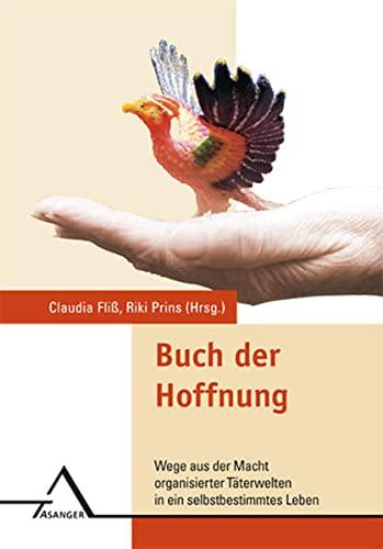 9783893345922: Buch der Hoffnung: Wege aus der Macht organisierter T�terwelten? in ein selbstbestimmtes Leben