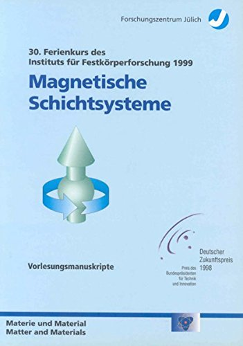 9783893362356: Magnetische Schichtsysteme in Forschung und Anwendung: Vorlesungsmanuskripte des 30. IFF-Ferienkurses (Schriften des Forschungszentrums Jülich. Materie und Material) (German Edition)