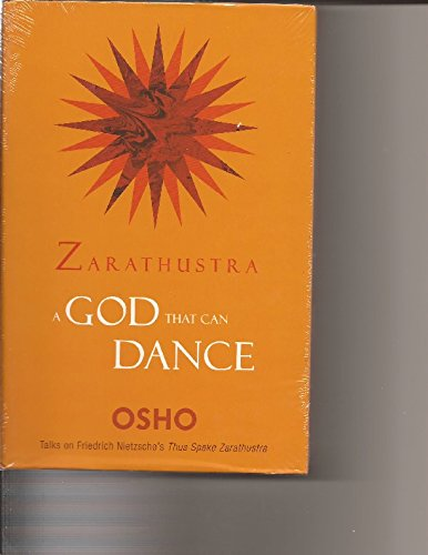 Zarathustra: A God That Can Dance.: RAJNEESH, Bhagwan Shree.:
