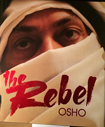The Rebel (3893380213) by Rajneesh, Bhagwan Shree; Osho