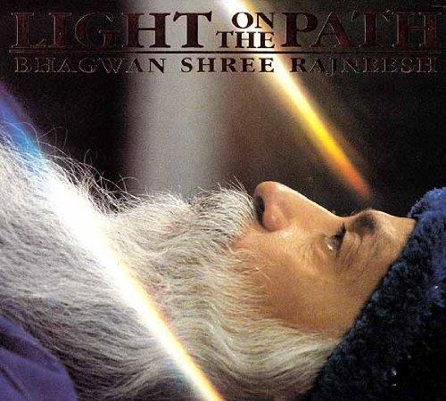 Light On The Path: Bhagwan Shree Rajneesh