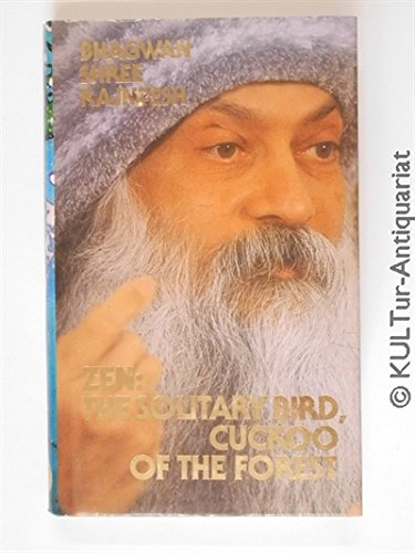 9783893380442: Zen: The Solitary Bird, the Cuckoo in the Forest (A rebel book)