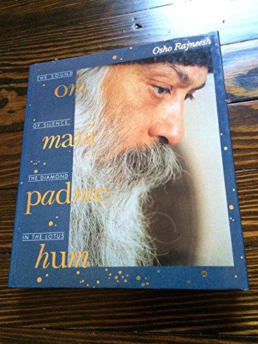 Om-Mani-Padme-Hum: The Sound of Silence - The Diamond in the Lotus (3893380507) by Bhagwan Shree Rajneesh