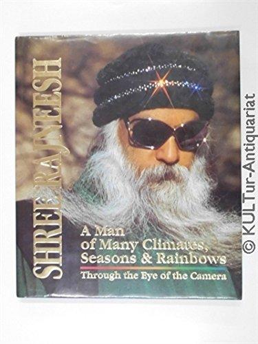 Shree Rajneesh : A Man of many: Osho and Bhagwan