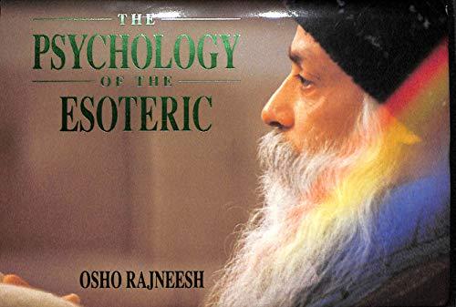 The Psychology of the Esoteric: BHAGWAN SHREE RAJNEESH