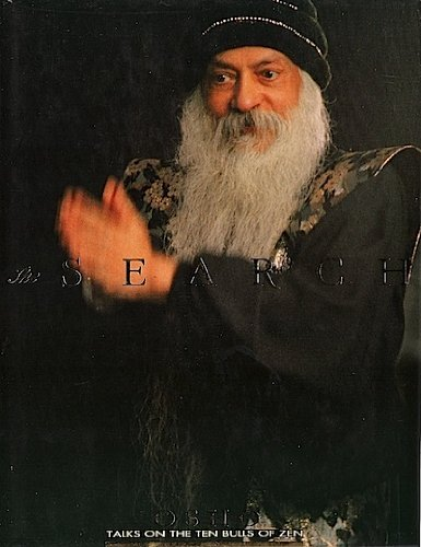 The Search : Talks on the Ten Bulls of Zen: Rajneesh], Osho [Bhagwan Shree