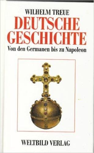 9783893500611: Deutsche Geschichte.Von den Anfängen bis zur Gegenwart. Band 1: Von den Germanen bis zu Napoleon: 2 Bde.