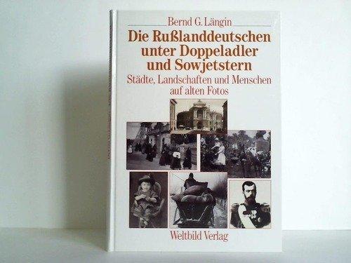 9783893501076: Die Russlanddeutschen unter Doppeladler und Sowjetstern: Städte, Landschaften und Menschen auf alten Fotos