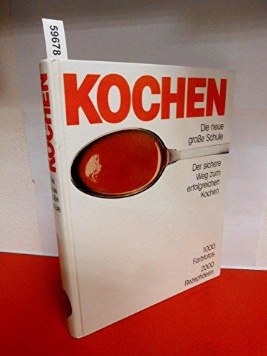 9783893502028: Kochen. Die neue große Schule - 1000 Fabfotos 2000 Rezepte (German Edition)