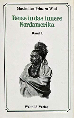 Reise in das innere Nordamerika, Band. 1