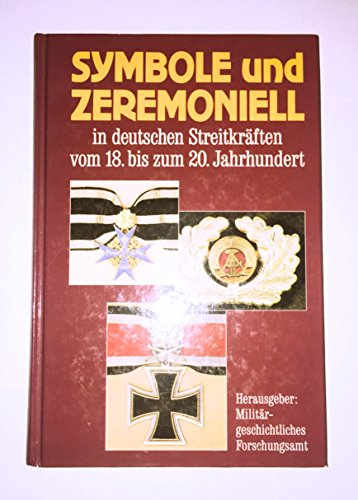 9783893503414: Symbole und Zeremoniell. In deutschen Streitkr�ften vom 18. bis zum 20. Jahrhundert